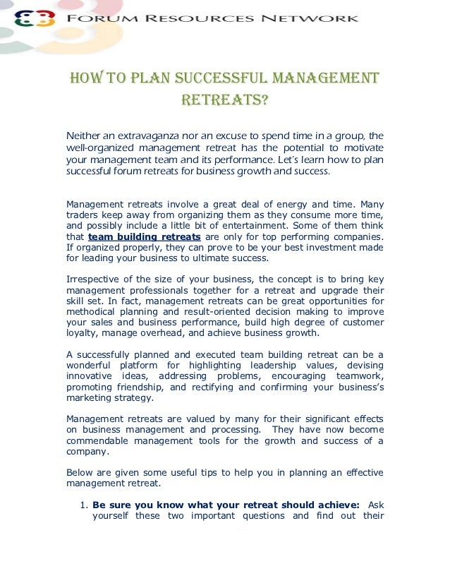 How To Plan Successful Management             Retreats?Neither an extravaganza nor an excuse to spend time in a group, the...