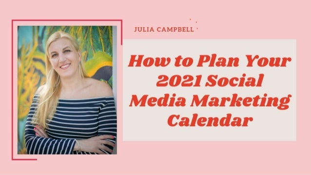 How to Plan Your 2021 Social Media Marketing Calendar