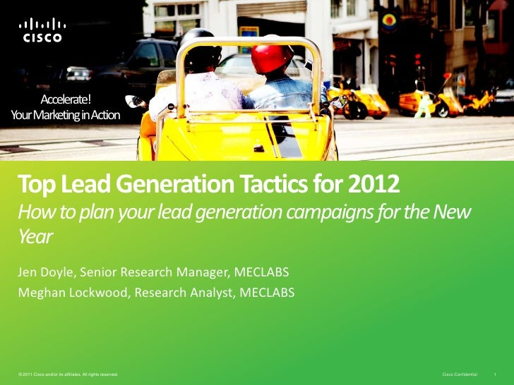 Accelerate!YourMarketing inAction Top Lead Generation Tactics for 2012 How to plan your lead generation campaigns for the ...