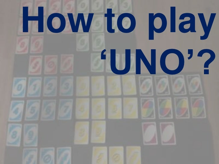 How to play   'UNO'?