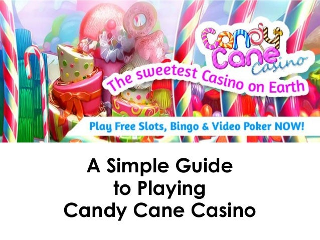 A Simple Guide to Playing Candy Cane Casino