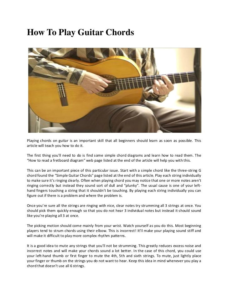 How To Play Guitar ChordsPlaying chords on guitar is an important skill that all beginners should learn as soon as possibl...