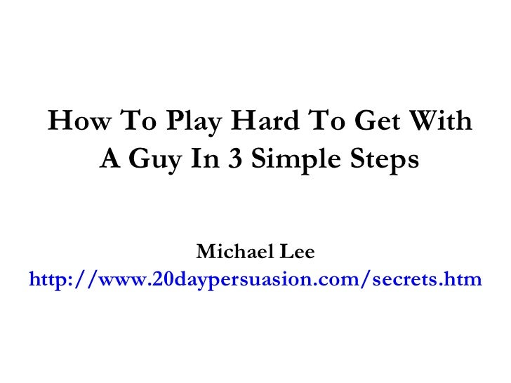 How To Play Hard To Get With A Woman