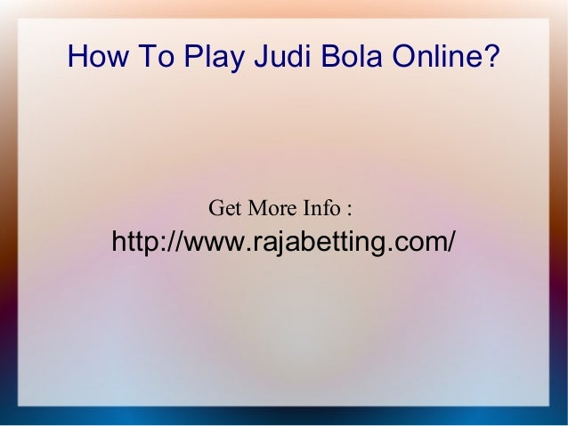 How to play judi bola online - 웹