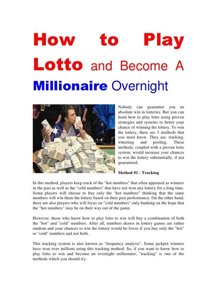 How to PlayLotto and Become AMillionaire Overnight                                                 Nobody can guarantee yo...