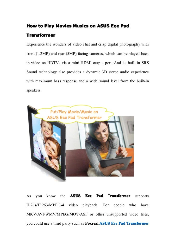How to Play Movies Musics on ASUS Eee Pad            Movies MusicsTransformerExperience the wonders of video chat and cris...