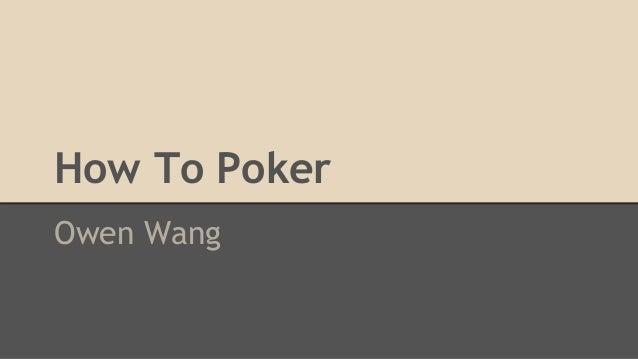 How To Poker Owen Wang