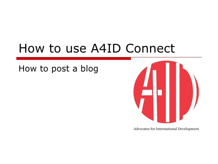 How to use A4ID Connect How to post a blog