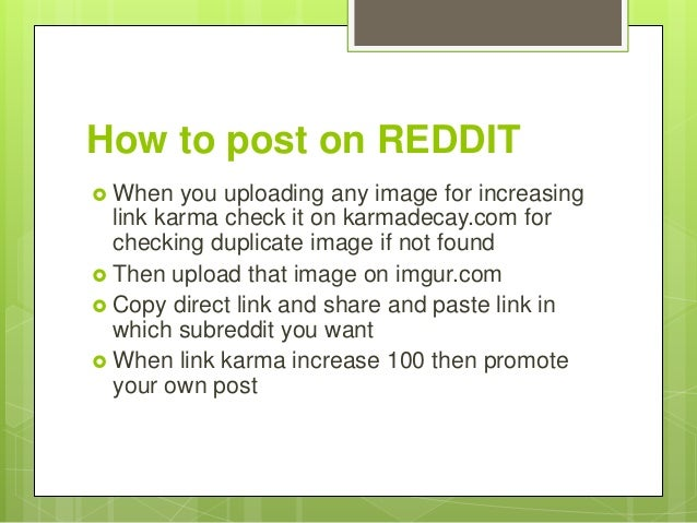 How To Post On Reddit Looking for static karma decay popular content, reviews and catchy facts? slideshare