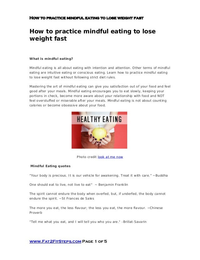 How to practice mindful eating to lose weight fastHow to practice mindful eating to loseweight fastWhat is mindful eating?...