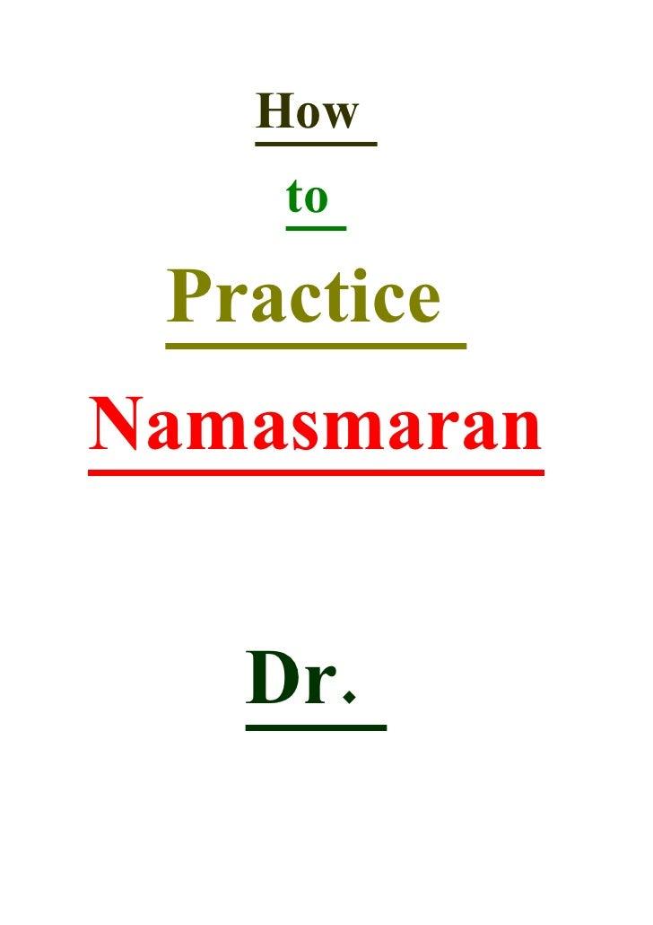 How     to   Practice Namasmaran      Dr.