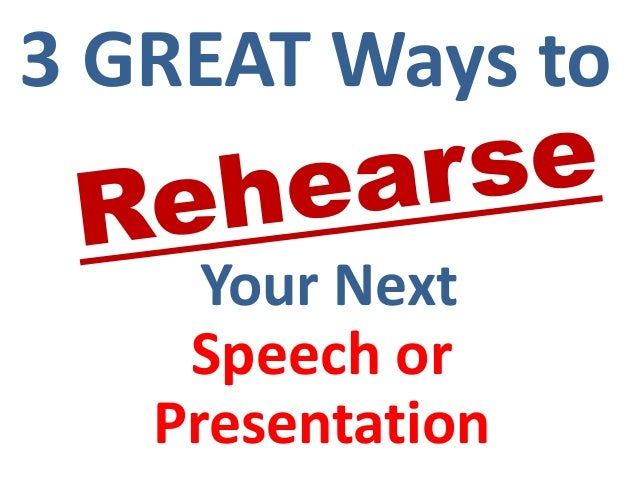 3 GREAT Ways to     Your Next    Speech or   Presentation