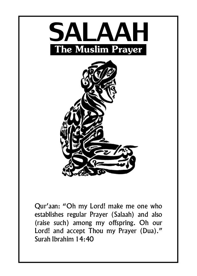 """SALAAHThe Muslim Prayer Qur'aan: """"Oh my Lord! make me one who establishes regular Prayer (Salaah) and also (raise such) am..."""