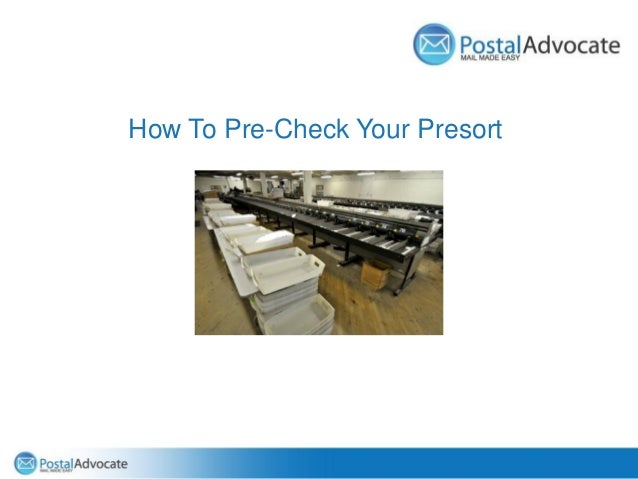 How To Pre-Check Your Presort