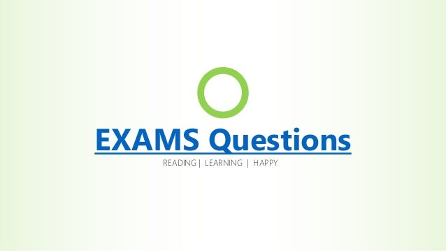 EXAMS Questions READING   LEARNING   HAPPY