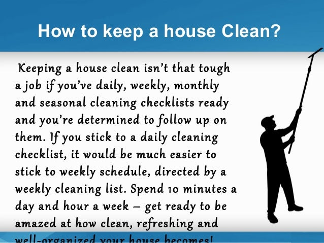 How to prepare a daily and weekly house cleaning schedule How to keep house clean