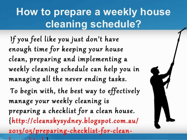 ... Keep It Free From; 7. How To Prepare A Weekly Housecleaning Schedule?