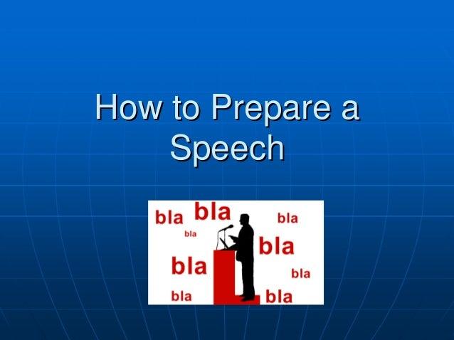 HowHow toto Prepare aPrepare a SpeechSpeech