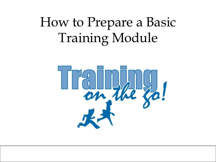 To Prepare A Basic Training Module