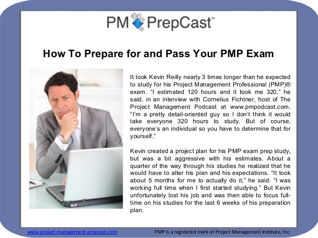 www.project-management-prepcast.com PMP is a registered mark of Project Management Institute, Inc. It took Kevin Reilly ne...