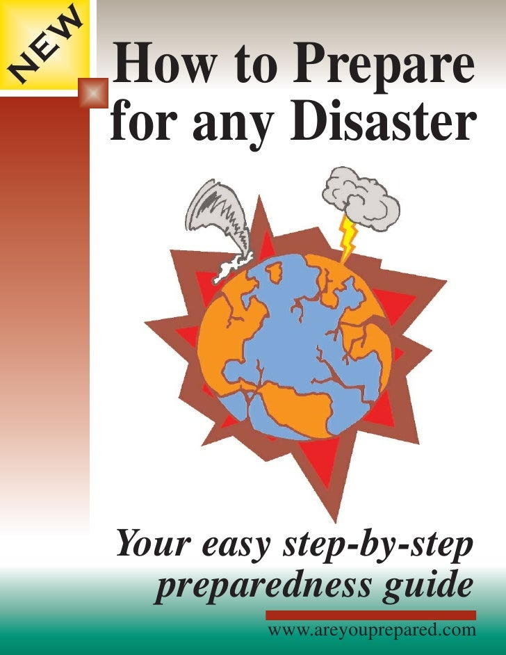 W         How to Prepare E N           for any Disaster             Your easy step-by-step           preparedness guide   ...