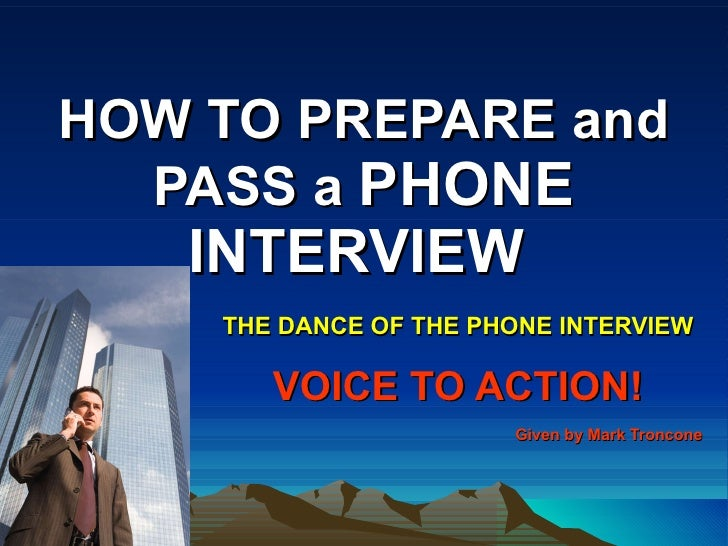 how to prepare and pass a phone interview the dance of the phone interview voice to - How To Prepare For A Phone Interview