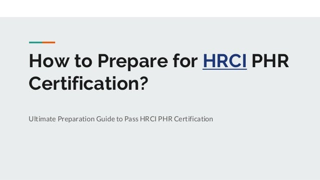 How to Prepare for HRCI PHR Certification? Ultimate Preparation Guide to Pass HRCI PHR Certification