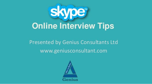 Online Interview Tips Presented by Genius Consultants Ltd www.geniusconsultant.com