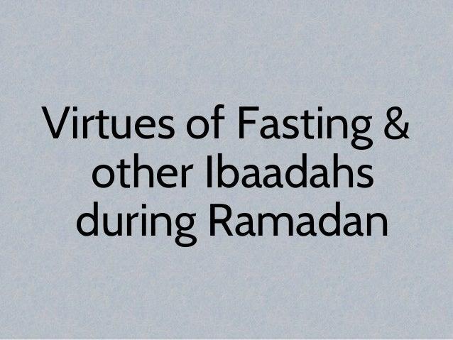 Virtues of Fasting & other Ibaadahs during Ramadan