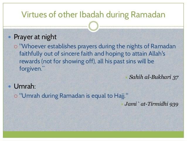 "Virtues of other Ibadah during Ramadan  Prayer at night  ""Whoever establishes prayers during the nights of Ramadan faith..."