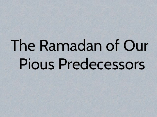 The Ramadan of Our Pious Predecessors