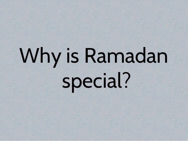 Why is Ramadan special?