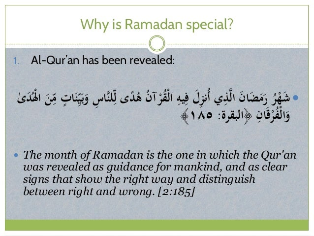 Why is Ramadan special? 1. Al-Qur'an has been revealed: َِّاسنلِّل ىًدُى ُنآْرُقْلا ِيوِف َ...