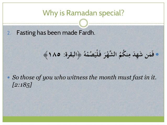 Why is Ramadan special? 2. Fasting has been made Fardh. ُوْمُصَيْلَف َرْهَّالش ُمُكنِم َدِه...