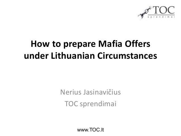 How to prepare Mafia Offers under Lithuanian Circumstances  Nerius Jasinavičius TOC sprendimai www.TOC.lt