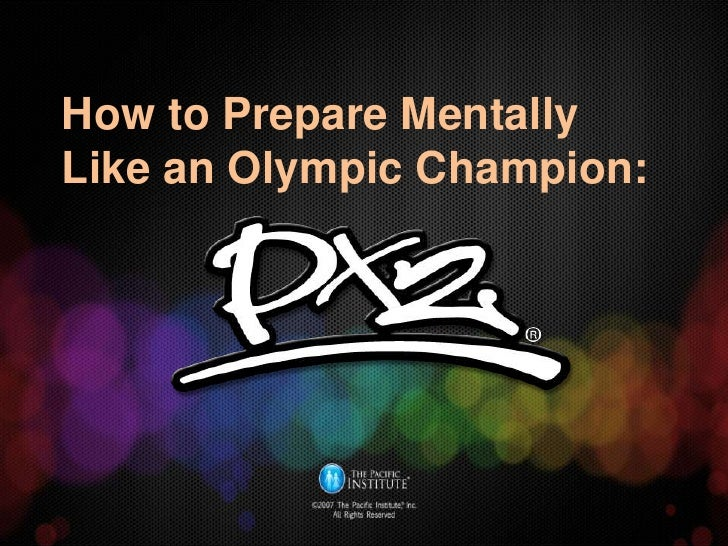 How to Prepare Mentally Like an Olympic Champion: