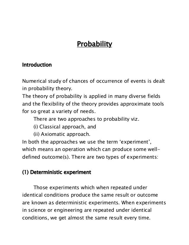 Probability Introduction Numerical study of chances of occurrence of events is dealt in probability theory. The theory of ...
