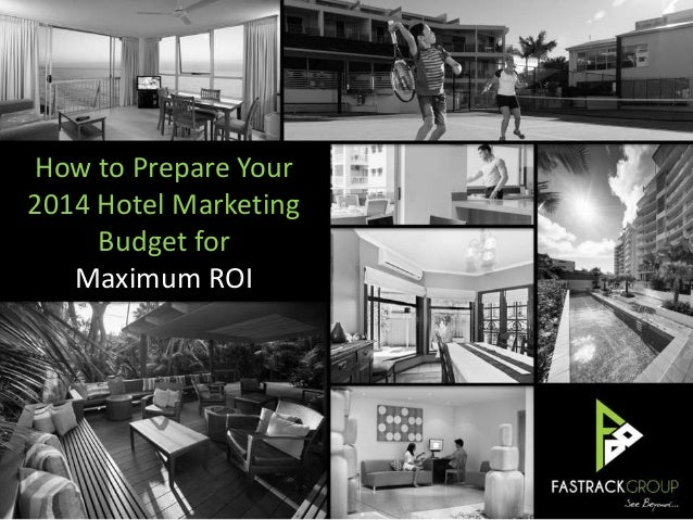 How to Prepare Your 2014 Hotel Marketing Budget for Maximum ROI