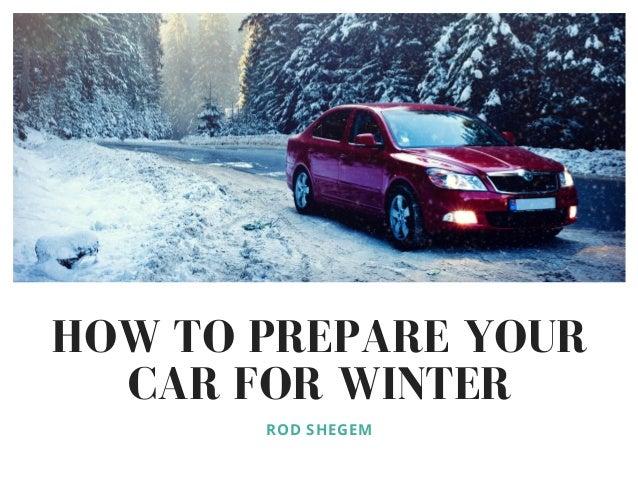 HOW TO PREPARE YOUR CAR FOR WINTER ROD SHEGEM