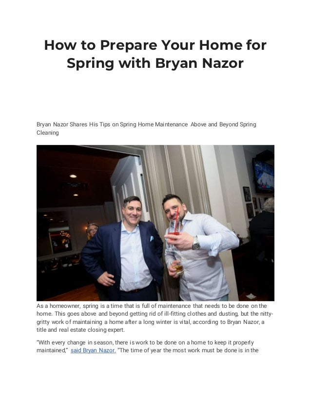 How to Prepare Your Home for Spring with Bryan Nazor Bryan Nazor Shares His Tips on Spring Home Maintenance Above and Beyo...