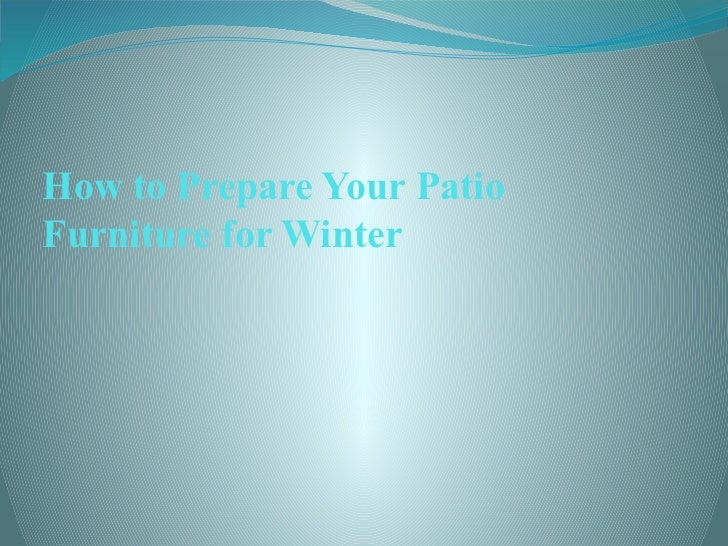 How to Prepare Your PatioFurniture for Winter