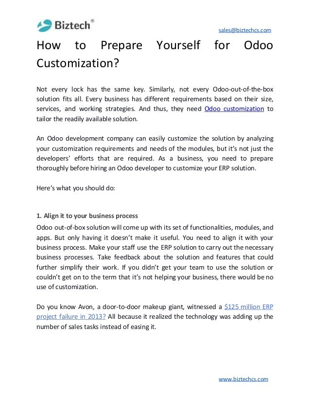 sales@biztechcs.com How to Prepare Yourself for Odoo Customization? Not every lock has the same key. Similarly, not every ...