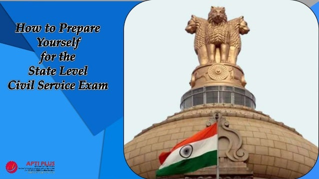 The state civil service exam pattern, subject, and syllabus are almost similar to the civil service exam conducted by UPSC.