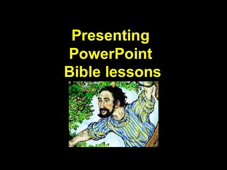 PresentingPowerPointBible lessons