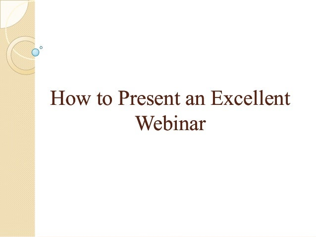 How to Present an Excellent Webinar