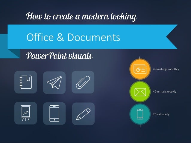 Office & Documents 4 meetings monthly 40 e-mails weekly 20 calls daily