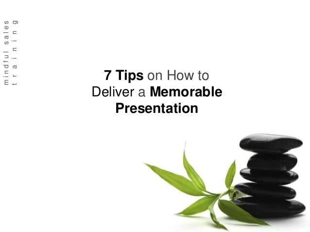 7 Tips On How To Deliver A Memorable Presentation Anis Qizilbash