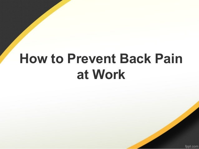 How to Prevent Back Painat Work