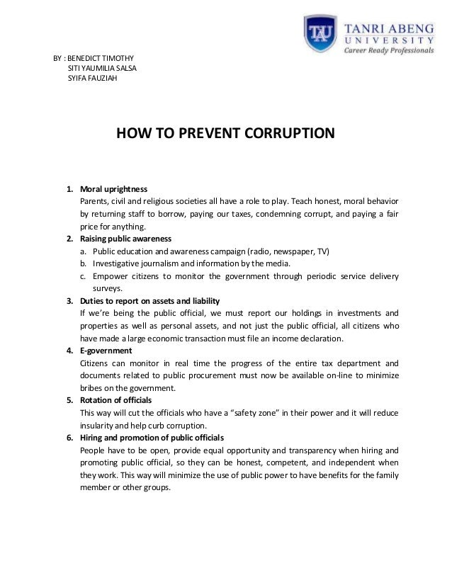 BY : BENEDICT TIMOTHY SITI YAUMILIA SALSA SYIFA FAUZIAH HOW TO PREVENT CORRUPTION 1. Moral uprightness Parents, civil and ...