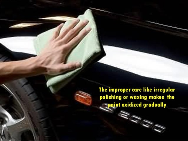 How to prevent the car paint from oxidation - How to keep your car exterior clean ...